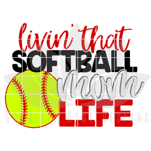 Sports, Softball SVG, Livin that Softball Mom Life SVG, DXF, PNG