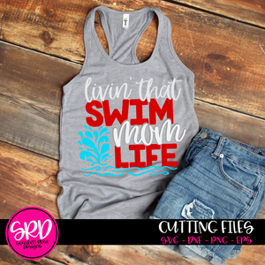 Livin' That Swim Mom Life SVG