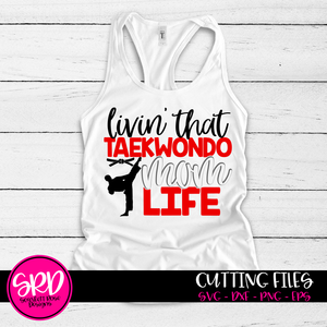 Livin' That Taekwondo Mom Life SVG