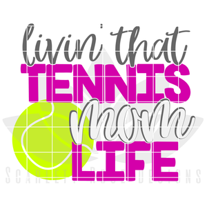 Livin' That Tennis Mom Life SVG