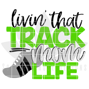 Livin' That Track Mom Life SVG