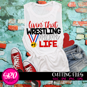 Livin' That Wrestling Mom Life SVG