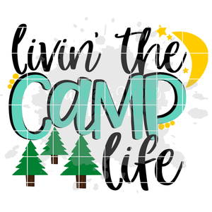 Livin' The Camp Life SVG