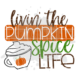 Livin' the Pumpkin Spice Life SVG