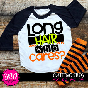 Long Hair Who Cares? SVG