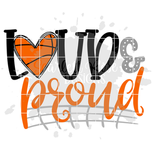 Loud and Proud - Basketball SVG