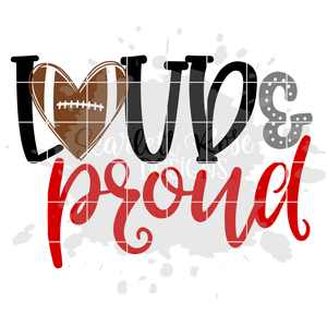 Loud and Proud - Football SVG