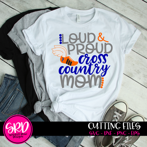 Loud and Proud Cross Country Mom SVG