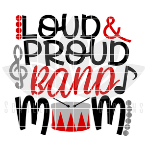 Loud and Proud Band Mom SVG