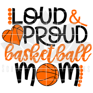 Loud and Proud Basketball Mom, SVG cut file