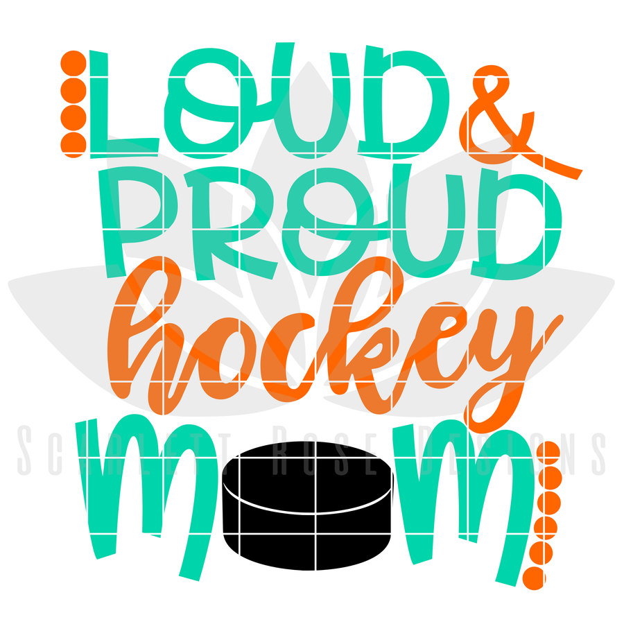 Loud and Proud Hockey Mom SVG