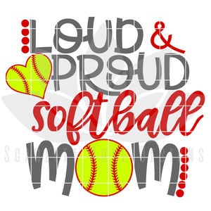 Loud and Proud Softball Mom SVG
