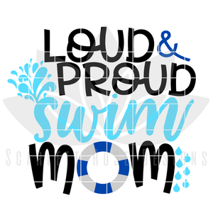 Loud and Proud Swim Mom SVG