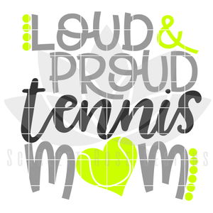 Tennis Mom SVG, Loud and Proud Tennis Mom cut file