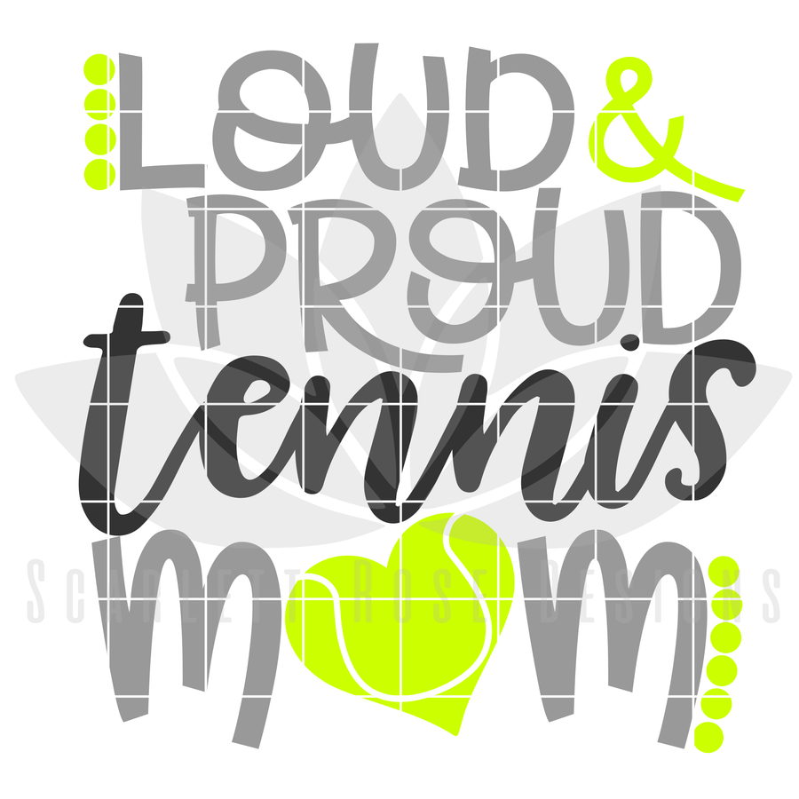 Loud and Proud Tennis Mom SVG