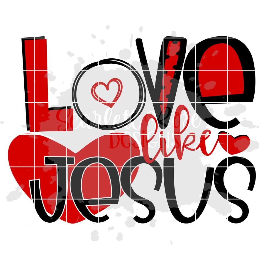 Love Like Jesus SVG