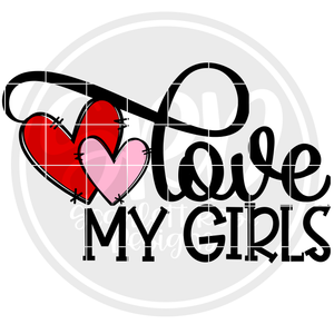 Love My Girls SVG - Valentine