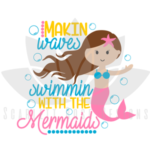 Summer Mermaid SVG cut file, Making Waves Swimming with the Mermaids SVG, EPS, PNG