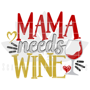 Mama Needs Wine SVG