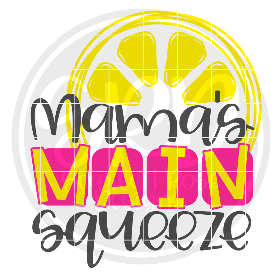Mama's Main Squeeze SVG