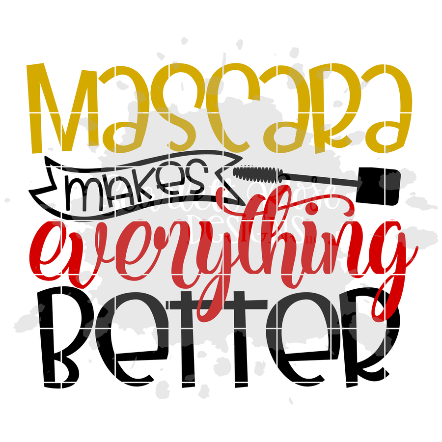 Mascara Makes Everything Better SVG