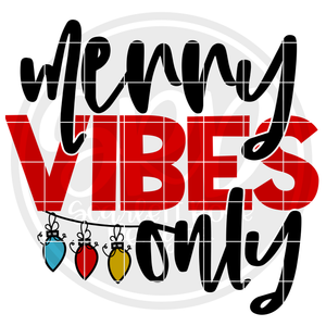 Merry Vibes Only SVG