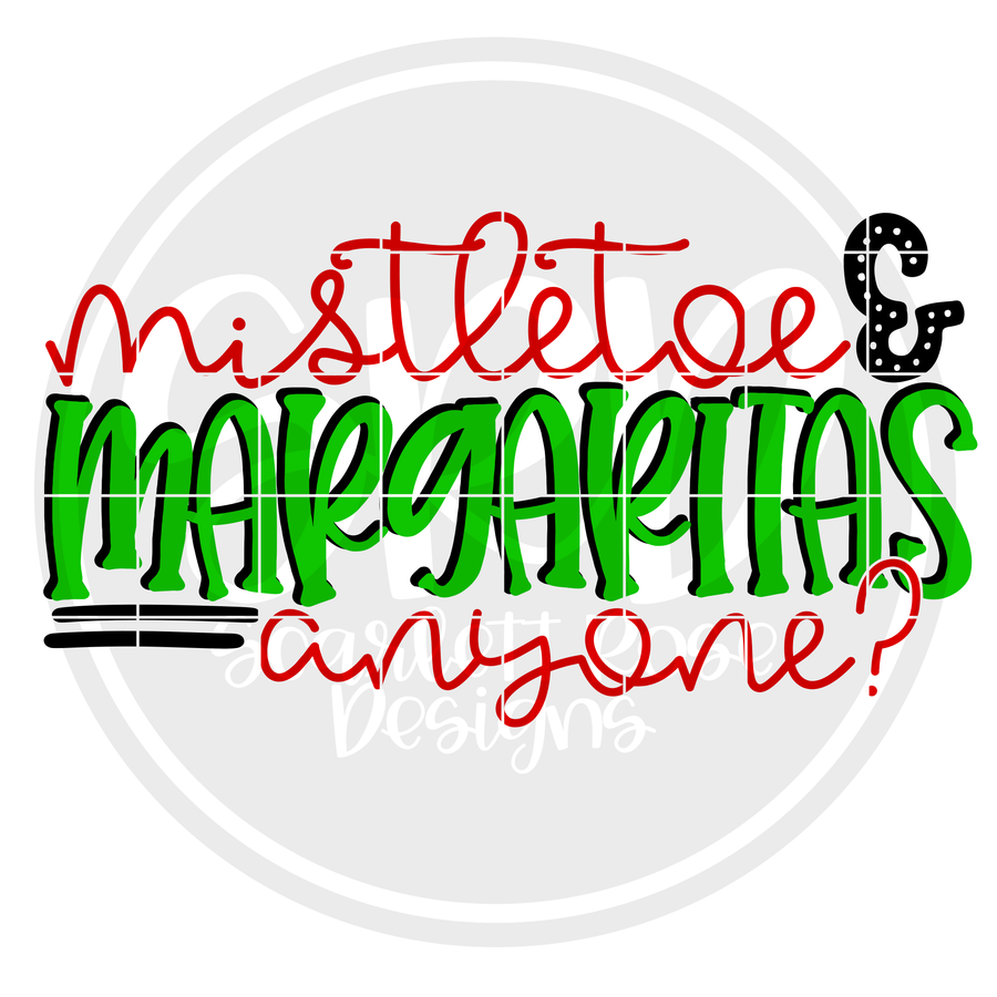 Mistletoe & Margaritas Anyone SVG