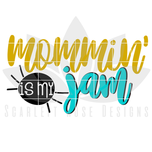Mommin' is my Jam SVG
