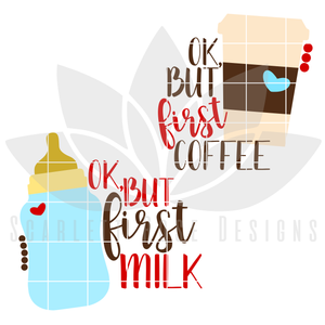Christmas SVG, DXF Mommy and Me, OK, but first Coffee, OK but first Milk cut file