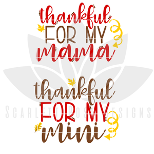 Thankful For My Mama - Thankful For My Mini SVG