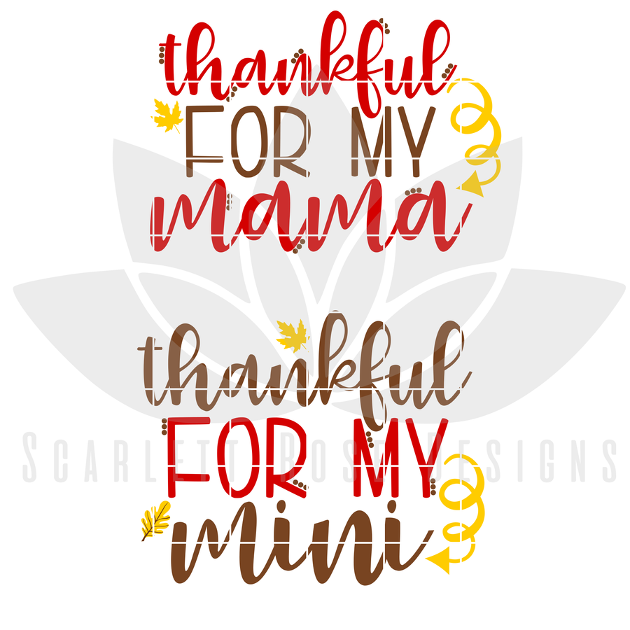 Thanksgiving SVG, Mommy and Me, Thankful For My Mama, Thankful For My Mini, cut file