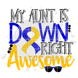 My Aunt is Down Right Awesome SVG