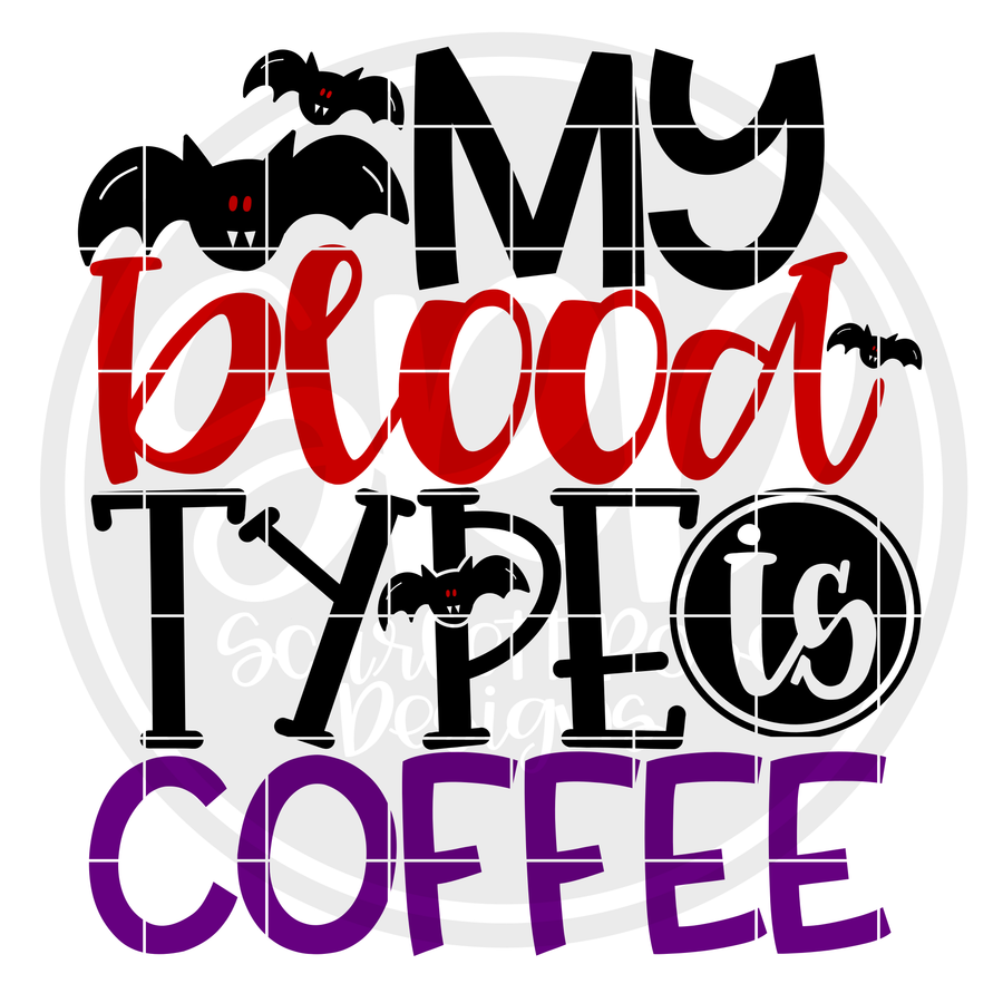 My Blood Type is Coffee SVG