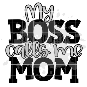 My Boss Calls Me Mom SVG