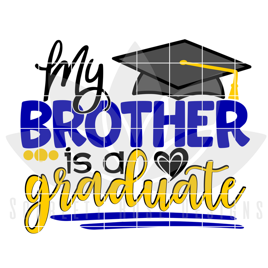 My Brother is a Graduate SVG