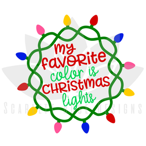 Christmas Lights SVG, Christmas Lights are my Favorite Color cut file