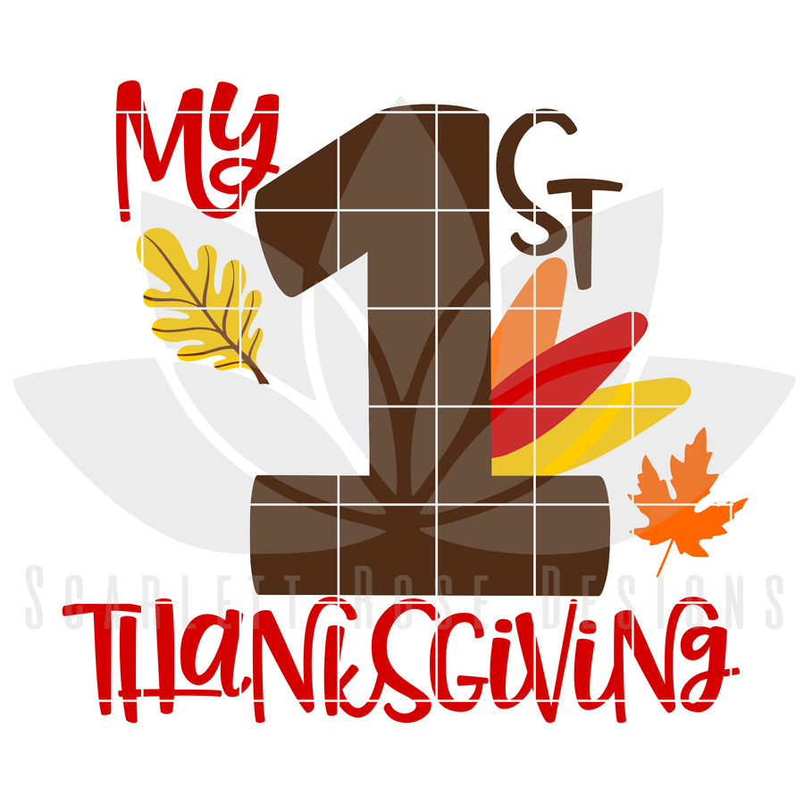 Thanksgiving SVG, My First Thanksgiving, 1ST, Turkey Day cut file