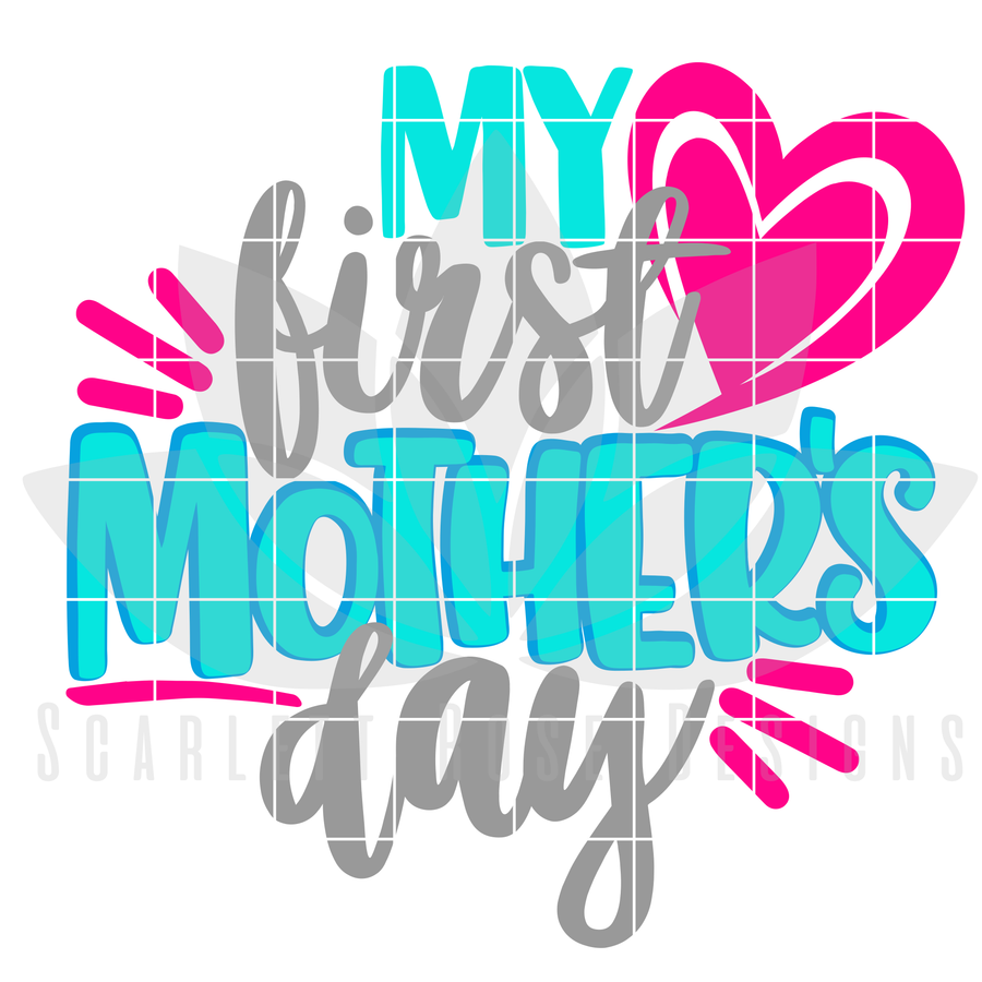 My First Mother's Day SVG