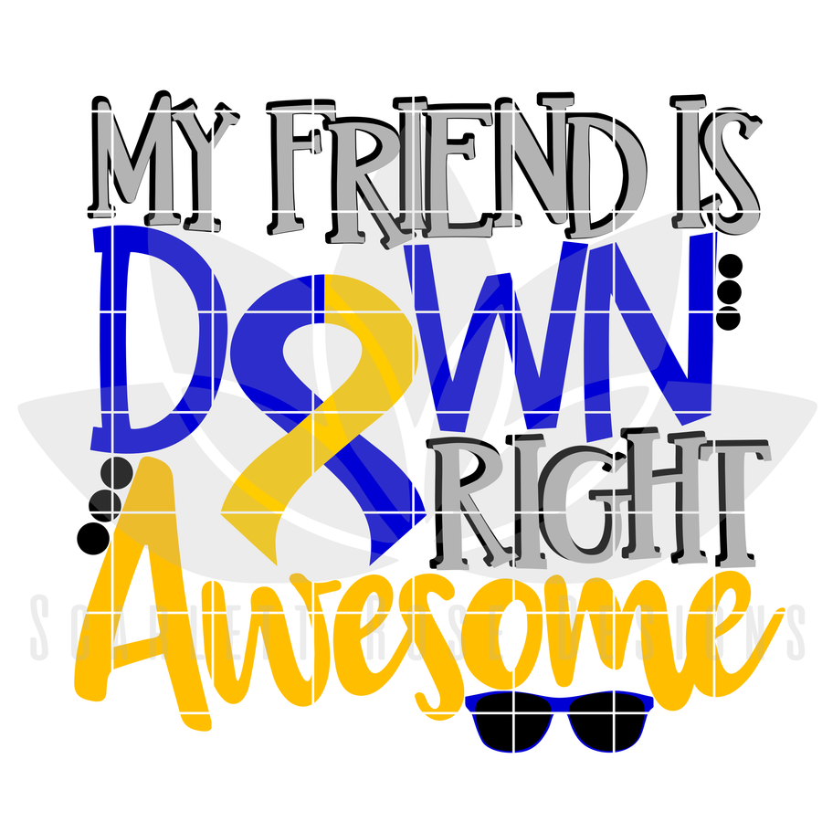 My Friend is Down Right Awesome SVG