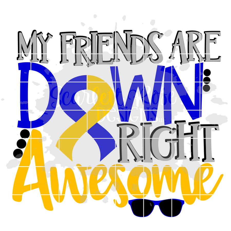 My Friends are Down Right Awesome SVG