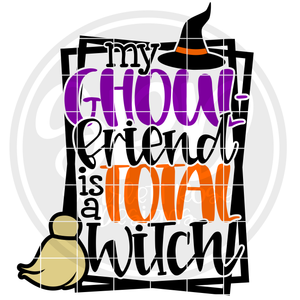 My Ghoul-friend is a Total Witch SVG