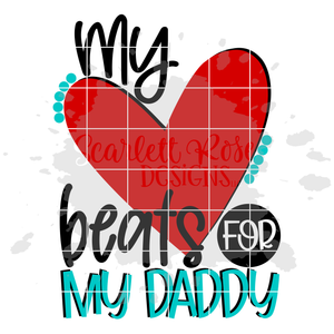 My Heart Beats for my Daddy SVG