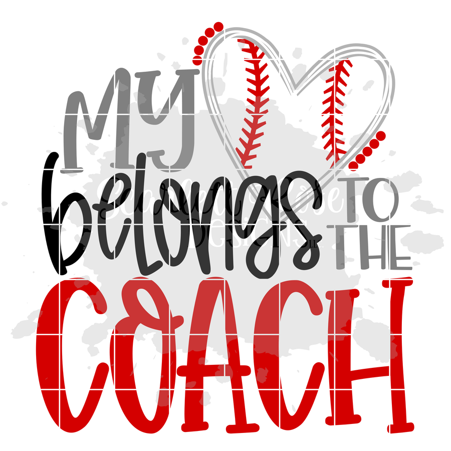My Heart Belongs to the Coach - Baseball SVG