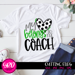 My Heart Belongs to the Coach - Soccer SVG