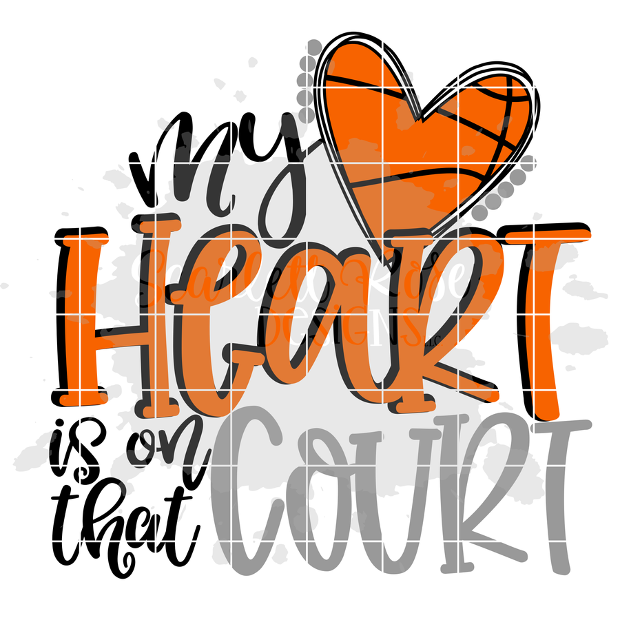 My Heart is on that Court - Basketball SVG