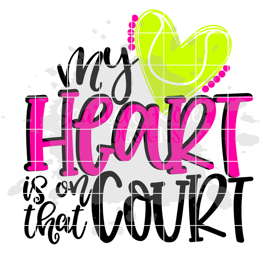 My Heart is on that Court - Tennis SVG