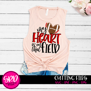 My Heart is on that Field - Football SVG