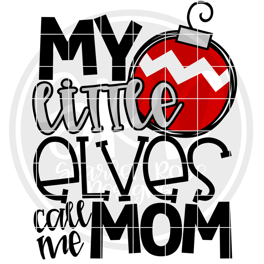 My Little Elves Call me Mom SVG