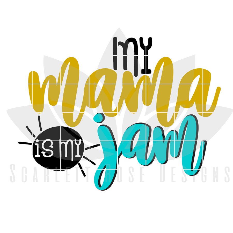 My Mama is my Jam SVG