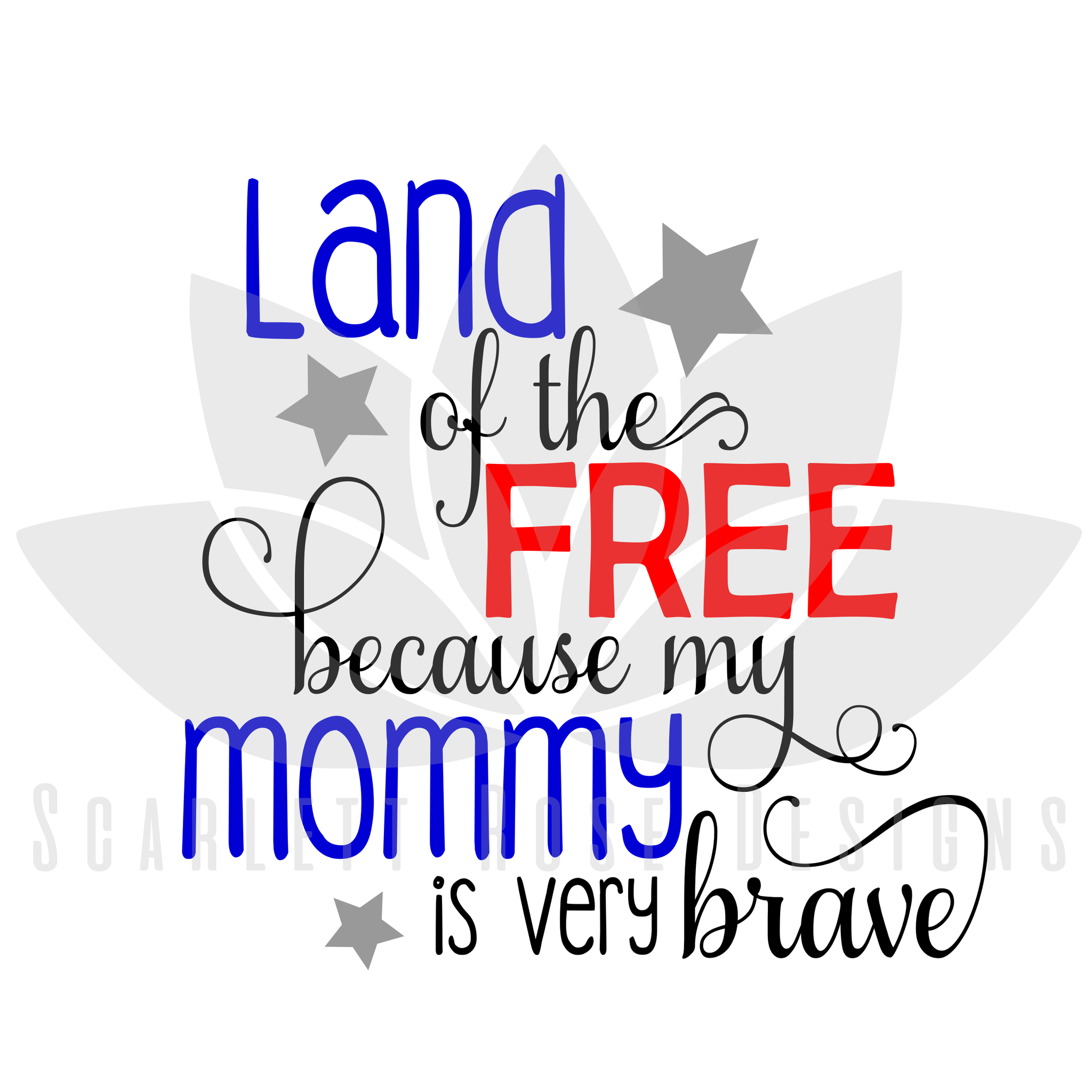 Fourth Of July Svg Cut File Land Of The Free Because My Mommy Is Brave Svg Cut File Scarlett Rose Designs